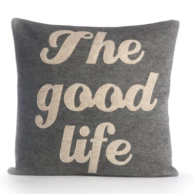 The Good Life Throw Pillow Size: 16 H x 16 W, Color: Heather Grey / Oatmeal Felt