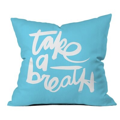 Take Outdoor Throw Pillow Size: 18 H x 18 W x 4 D