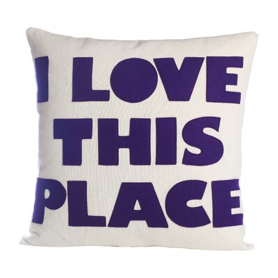 Celebrate Everyday I Love This Place Throw Pillow Size: 16 H x 16 W, Color: Cream / Purple Felt