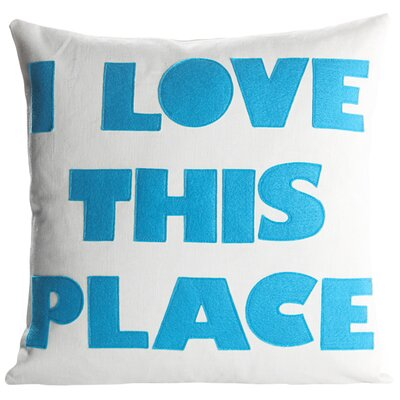 Celebrate Everyday I Love This Place Throw Pillow Size: 16 H x 16 W, Color: Cream / Turquoise