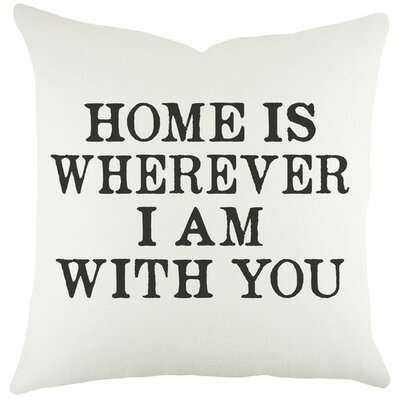 Home Is Wherever I Am With You Cotton Throw Pillow