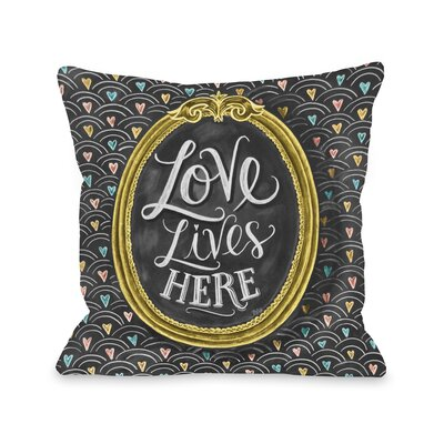 Love Lives Here Throw Pillow Size: 16 x 16