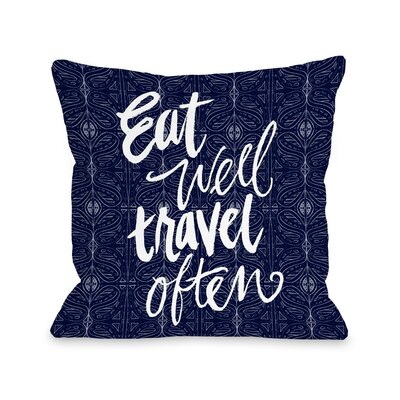 Eat Well, Travel Often Throw Pillow Size: 18 H x 18 W x 3 D