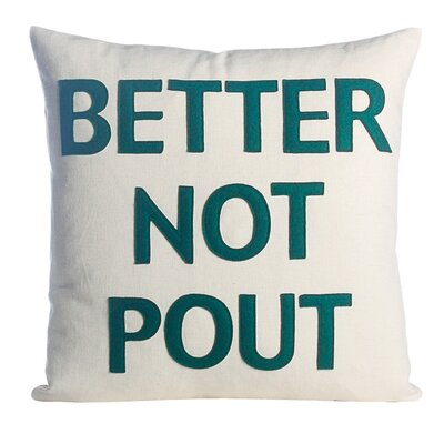 Better Not Pout Felt Throw Pillow Color: Cream / Hunter Green