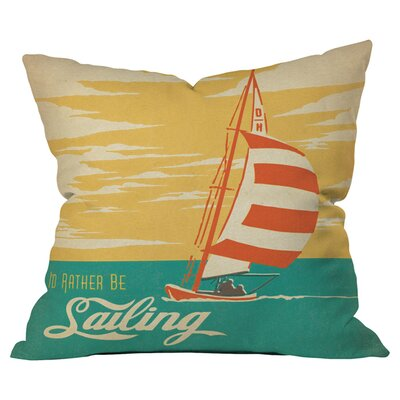 Anderson Design Group I Would Rather be Sailing Outdoor Throw Pillow Size: 18 H x 18 W x 5 D