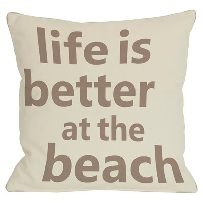 Life Is Better at the Beach Indoor/Outdoor Throw Pillow