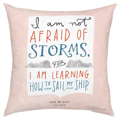 Not Afraid of Storms Throw Pillow