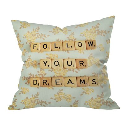 Follow Your Dreams Outdoor Throw Pillow Size: 18 H x 18 W x 5 D