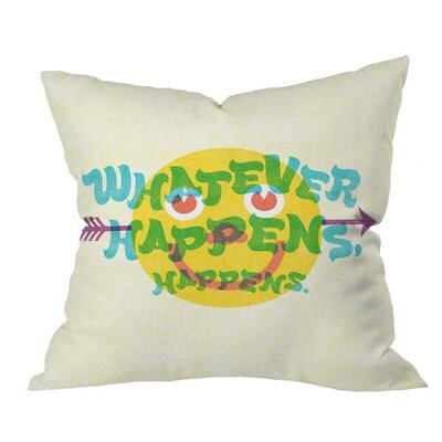 Whatever Happens Outdoor Throw Pillow Size: 16 H x 16 W x 5 D