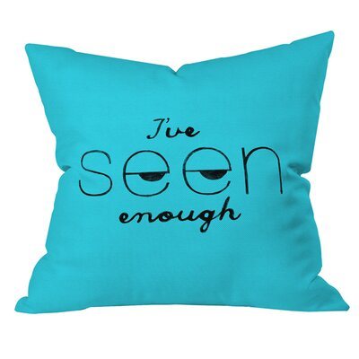 Nick Nelson Ive Seen Enough 2 Outdoor Throw Pillow Size: 16 H x 16 W