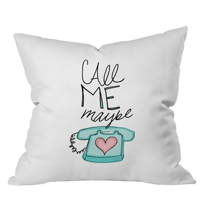 Leah Flores Call Me Maybe Outdoor Throw Pillow Size: 16 H x 16 W