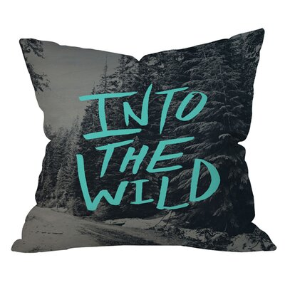 Leah Flores into The Wild 3 Outdoor Throw Pillow Size: 26 H x 26 W