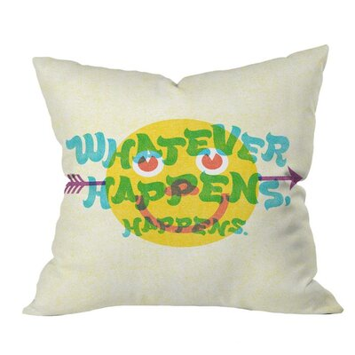 Whatever Happens Outdoor Throw Pillow Size: 18 H x 18 W x 5 D