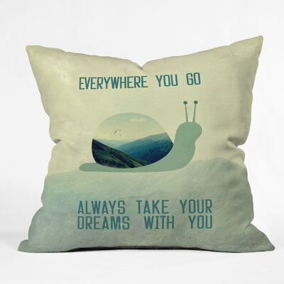 Belle13 Always Take Your Dreams Throw Pillow Size: Large