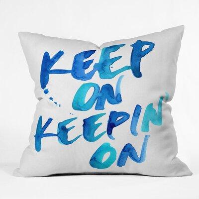 Keep on Keepin On Throw Pillow Size: Small