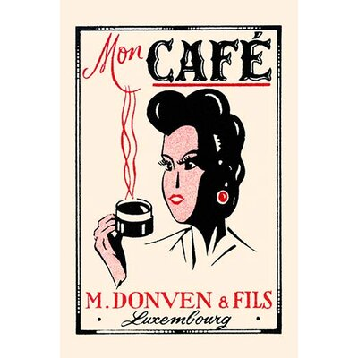 """'Mon Caf�' Vintage Advertisement Size: 42"""" H x 28"""" W x 1.5"""" D 0-587-34162-9C2842"""