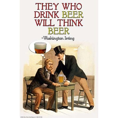 'They Who Drink Beer Will Think Beer' by Wilbur Pierce Vintage Advertisement Size: 30