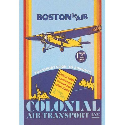 "'Colonial Air Transport - Boston by Air' Vintage Advertisement Size: 66"" H x 44"" W 0-587-24585-9C4466"