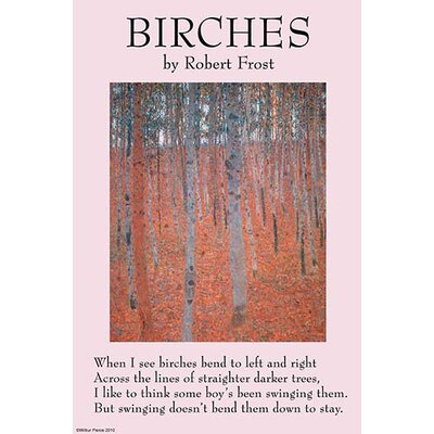 a young birch robert frost analysis Poems about trees - read a selection  i'd like to go by climbing a birch tree, and climb black branches up a snow-white trunk  birches by robert frost.