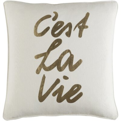 Carnell Cest La Vie Square Cotton Throw Pillow Color: White/ Metallic Gold