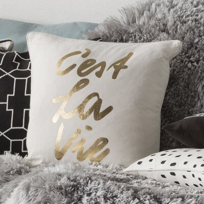 Carnell Cest La Vie Cotton Throw Pillow Color: White/ Metallic Gold