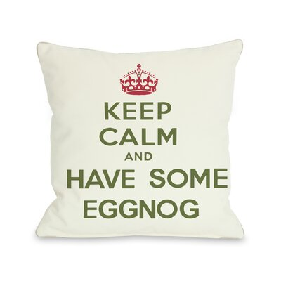 Keep Calm and Have Some Eggnog Throw Pillow Size: 16 H x 16 W