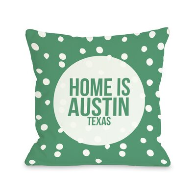 Home is Austin Texas Dot Throw Pillow