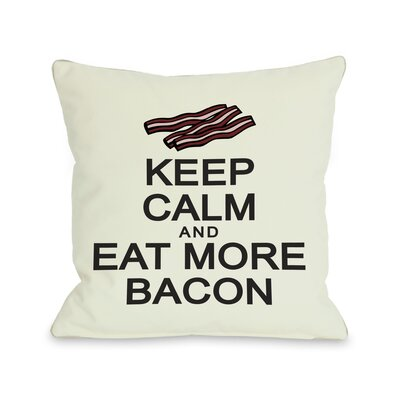 Keep Calm and Eat More Bacon Throw Pillow