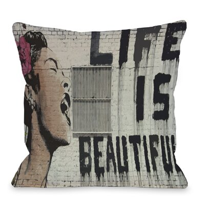 Life is Beautiful Throw Pillow Size: 16 H x 16 W