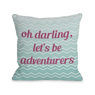 Lets Be Adventurers Chevron Throw Pillow