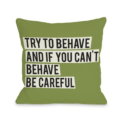 Try To Behave Throw Pillow Size: 16 H x 16 W, Color: Green