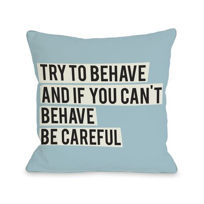 Try To Behave Throw Pillow Color: Blue, Size: 26 H x 26 W