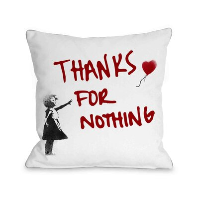 Thanks for Nothing Throw Pillow Size: 16 H x 16 W