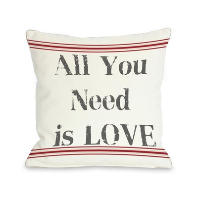 All you Need is Love Throw Pillow Size: 20 H x 20 W x 4 D