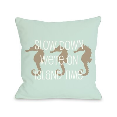 Slow Down on Island Time Throw Pillow Size: 26 H x 26 W