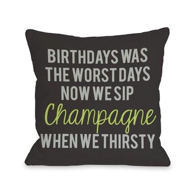 Birthdays was the Worst Days Pillow