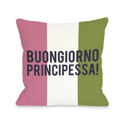 Buongiorno Principessa Throw Pillow Size: 18 H x 18 W