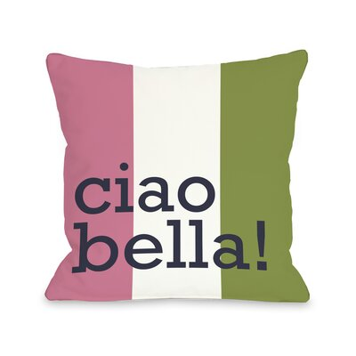 Ciao Bella Throw Pillow Size: 18 H x 18 W