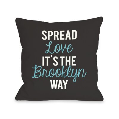 Spread Love, Brooklyn Way Pillow Size: 18 H x 18 W