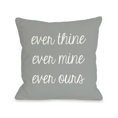 Ever Mine, Ever Thine, Ever Ours Throw Pillow Size: 20 H x 20 W