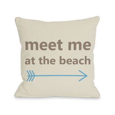 Meet Me at The Beach Throw Pillow Size: 26 H x 26 W