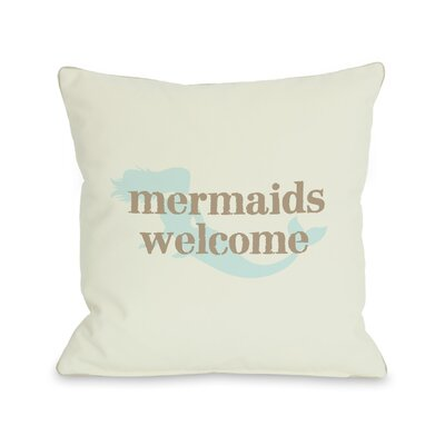 Mermaids Welcome Throw Pillow Size: 16 H x 16 W