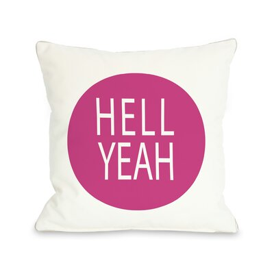 Hell Yeah Circle Throw Pillow Color: Pink