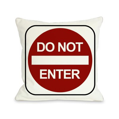 Do Not Enter Traffic Sign Throw Pillow Size: 20 H x 20 W x 4 D