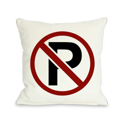 No Parking Traffic Sign Throw Pillow Size: 26 H x 26 W x 6 D