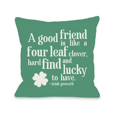 Good Friend Irish Proverb Throw Pillow Size: 16 H x 16 W