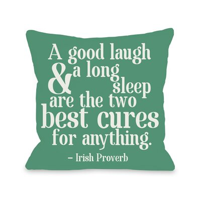 Good Laugh and Long Sleep Throw Pillow Size: 16 H x 16 W