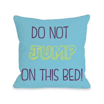 Do Not Jump On This Bed Throw Pillow Size: 26 H x 26 W