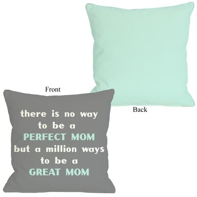 Perfect Mom/Great Mom Throw Pillow Size: 16 H x 16 W