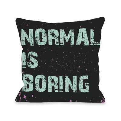 Normal is Boring Throw Pillow
